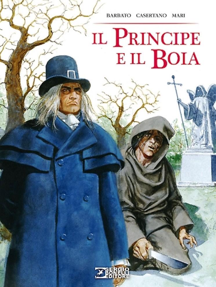 """IN LIBRERIA """"IL PRINCIPE E IL BOIA"""" DI PAOLA BARBATO, SERGIO BONELLI EDITORE"""