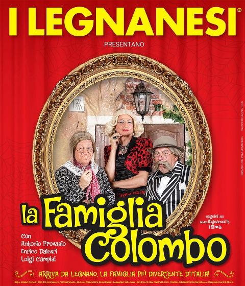 """I LEGNANESI CON """"LA FAMIGLIA COLOMBO"""" IN SCENA A MILANO AL BARCLAYS TEATRO NAZIONALE DAL 3 GENNAIO AL 28 FEBBRAIO"""