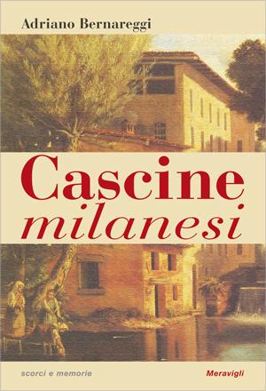 """""""CASCINE MILANESI"""" DI ADRIANO BERNAREGGI – MERAVIGLI EDIZIONI"""