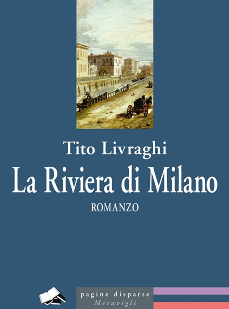 LA RIVIERA DI MILANO, ROMANZO DI TITO LIVRAGHI