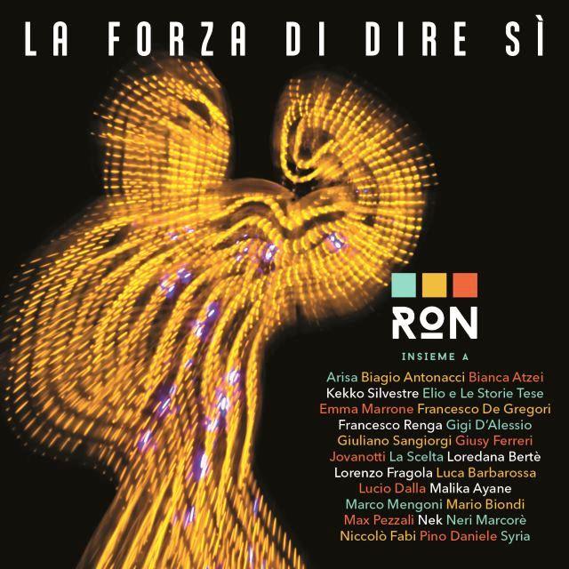 """RON: ESCE L'ALBUM """"LA FORZA DI DIRE SÌ"""". ANCHE L'ARTE A SOSTEGNO DELLA RICERCA"""