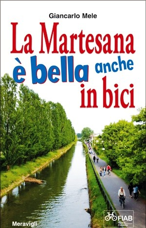 """La Martesana è bella anche in bici"" di Giancarlo Mele"
