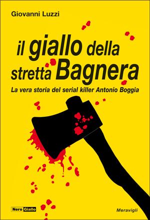 Il giallo della stretta Bagnera di Giovanni Luzzi