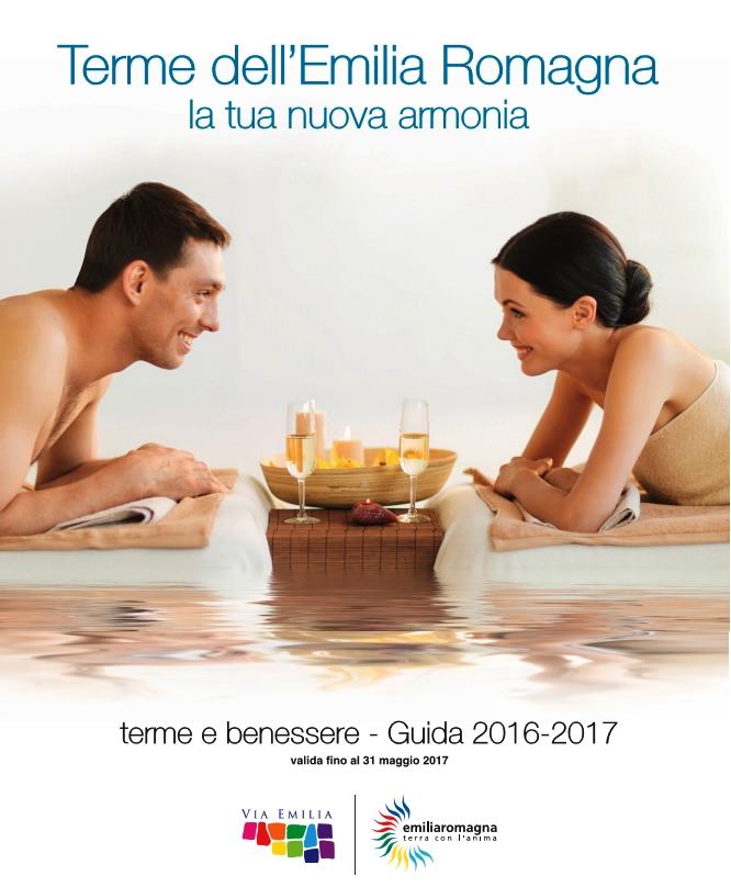 Terme dell'Emilia Romagna: Nuova Guida 2016-17 con proposte di turismo, salute e benessere