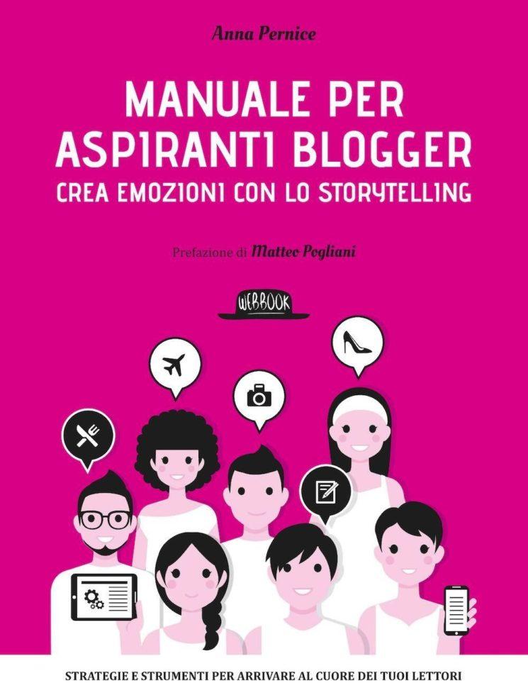 """""""Manuale per aspiranti blogger – Crea emozioni con lo storytelling"""" di Anna Pernice"""