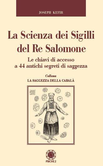 """PSICHE2 – """"La scienza dei sigilli del Re Salomone"""" di Joseph Kefir"""