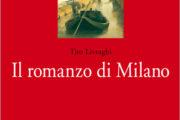 """""""Il romanzo di Milano"""", romanzo storico di Tito Livraghi"""