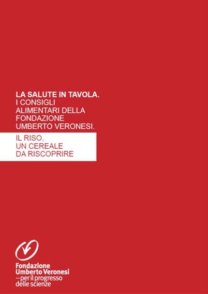 Fondazione Veronesi e Ente Risi: le proprietà salutistiche del riso
