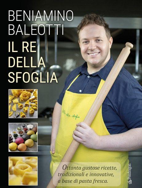 Il Re della sfoglia, libro di ricette a base di pasta fresca dello chef bolognese Beniamino Baleotti