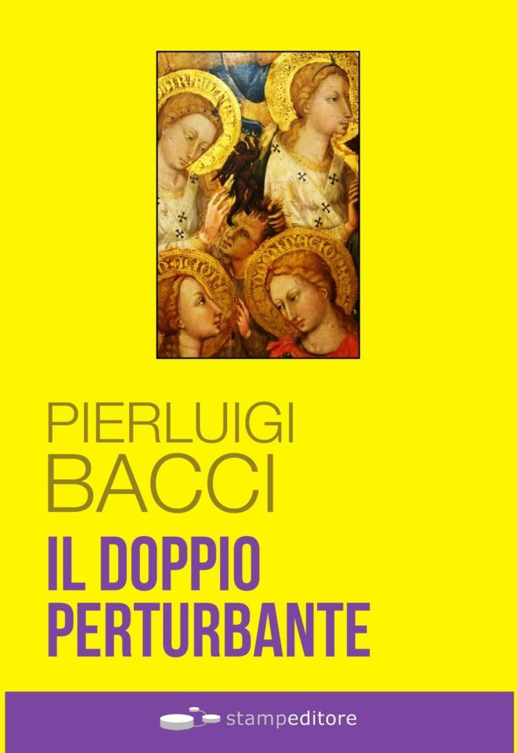"""""""Il doppio perturbante"""" di Pierluigi Bacci"""