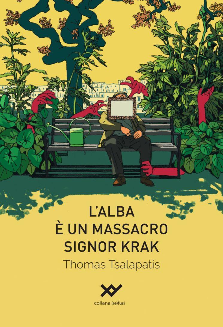 """""""L'alba è un massacro signor Krak"""", stravagante e sorprendente libro di Thomas Tsalapatis"""