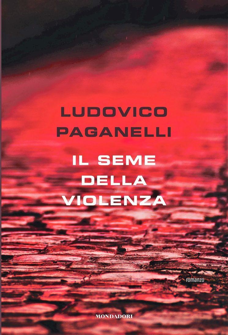 """""""Il Seme della Violenza"""", l'avvincente thriller di Ludovico Paganelli"""