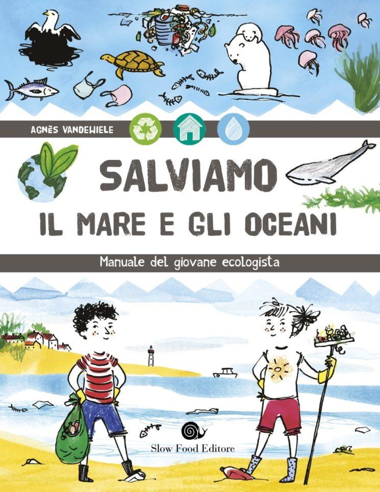 """""""Salviamo il mare e gli oceani"""", Slow Food Editore"""