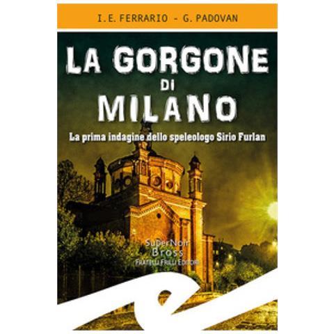 La Gorgone di Milano, voci e segreti celati