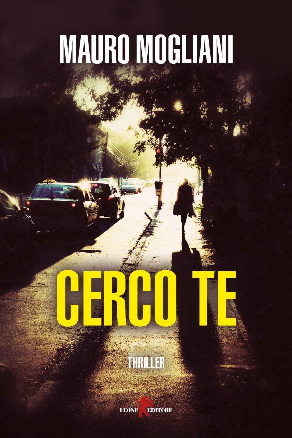 """""""Cerco te"""" di Mauro Mogliani – Leone Editore"""
