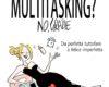 """Multitasking? no, grazie"" di Chiara Cecutti, Hoepli Ed."