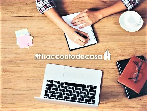 #tiraccontodacasa, contest di scrittura per racconti e pensieri