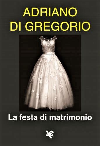 """Adriano Di Gregorio: """"La festa di matrimonio"""""""