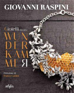 """Mostra virtuale """"Gioielli da una wunderkammer"""" di Giovanni Raspini"""