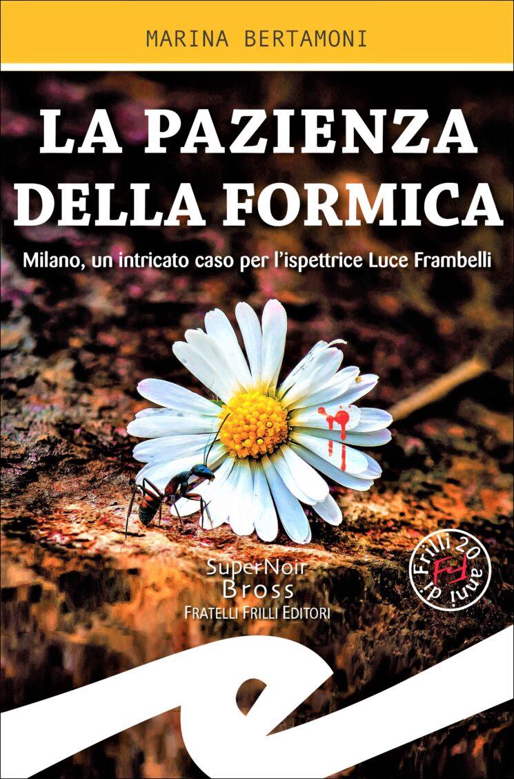 """""""La pazienza della formica"""", avvincente noir di Marina Bertamoni"""