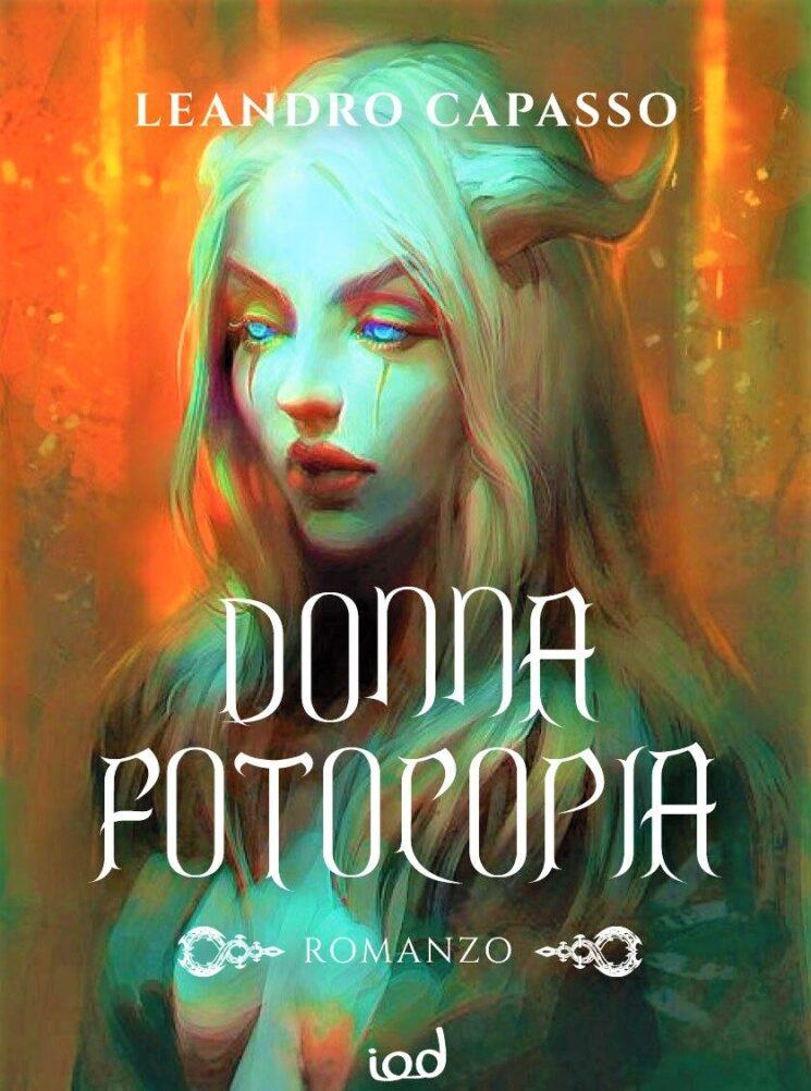 """""""Donna fotocopia"""" di Leandro Capasso"""