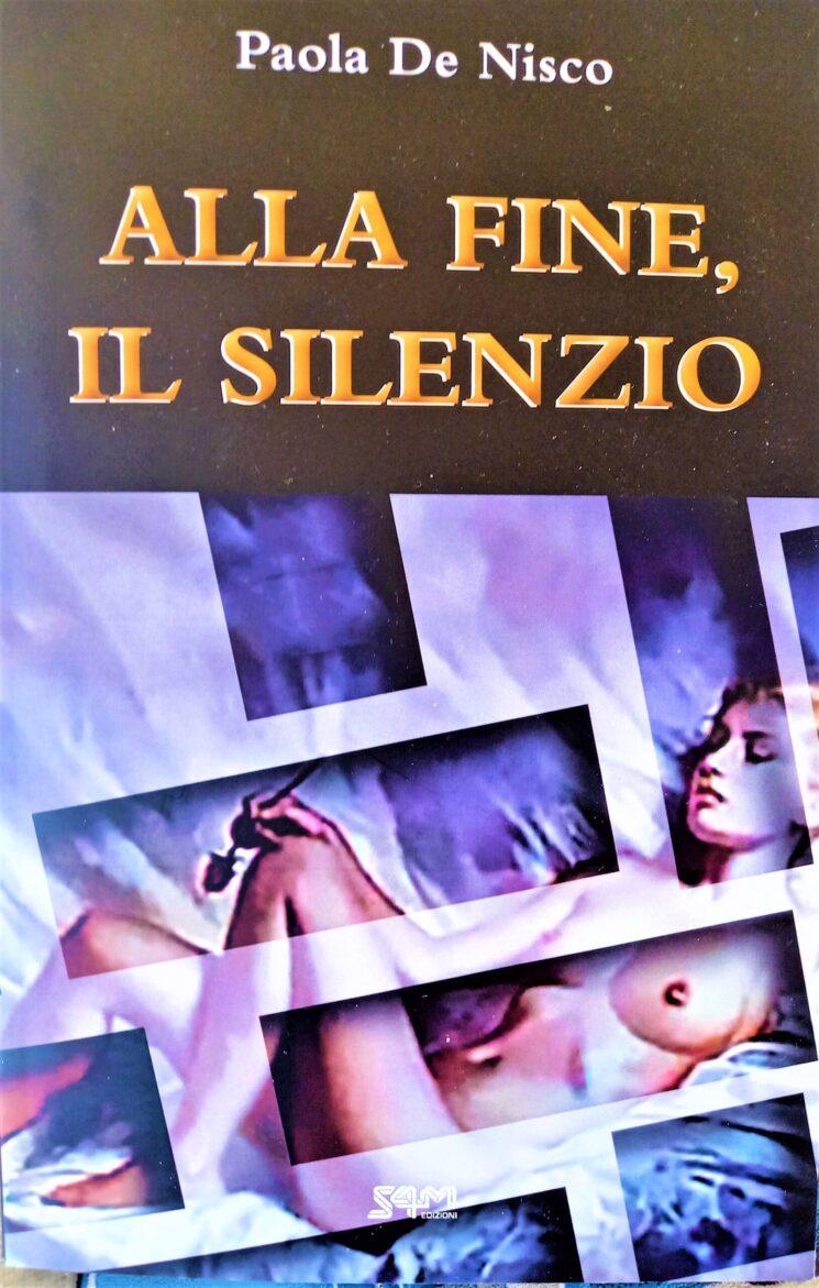 Alla fine, il silenzio, il nuovo romanzo di Paola De Nisco – S4M Edizioni